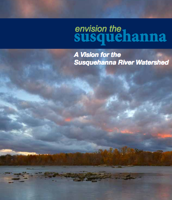 """After years long """"Envisioning"""" process, partners release comprehensive vision for Susquehanna River"""